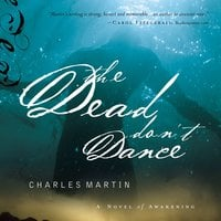The Dead Don't Dance - Charles Martin