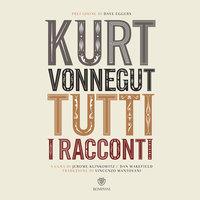Tutti i racconti - Parte II: «Donne» - Kurt Vonnegut