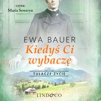 Kiedyś ci wybaczę - Ewa Bauer