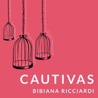 Cautivas - Bibiana Ricciardi