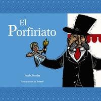 El Porfiriato - Paola Moran
