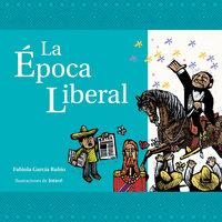 La época liberal - Fabiola García Rubio