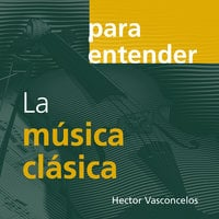 La musica clásica - Héctor Vasconcelos