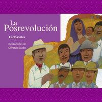 La posrevolución - Carlos Silva