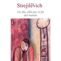 Un día, allá, por el fin del mundo - Nora Strejilevich