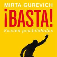 ¡Basta! Existen posibilidades - Mirta Gurevich