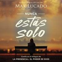 Nunca estás solo - Max Lucado