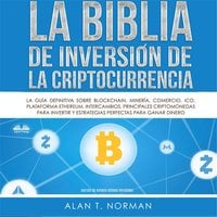 La Biblia De Inversión De La Criptocurrencia - Alan T. Norman