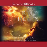 Ash Ridley and the Phoenix - Lisa Foiles