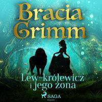 Lew-królewicz i jego żona - Bracia Grimm