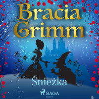 Śnieżka - Bracia Grimm