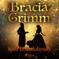 Król Drozdobrody - Bracia Grimm