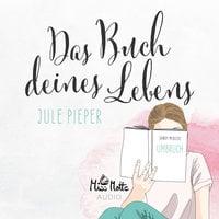 Das Buch deines Lebens: Umbruch - Jule Pieper