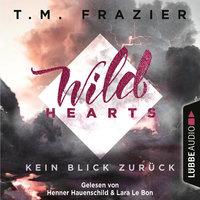 Wild Hearts - Band 1: Kein Blick zurück - T.M. Frazier