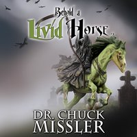 Behold a Livid Horse: Emergent Diseases and Biochemical Warfare - Chuck Missler