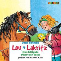 Lou + Lakritz - Band 3: Das klügste Pony der Welt - Julia Boehme