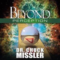 Beyond Perception - Chuck Missler