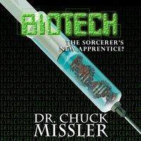 BioTech: The Sorcerer's New Apprentice - Chuck Missler