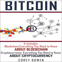 Bitcoin: 2 Manuscripts: Blockchain, Cryptocurrency - Corey Bowen
