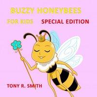 Bizzy Honeybee for Kids (Special Edition) - Tony R. Smith