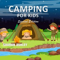 Camping for Kids (Special Edition) - Sharon Ashley