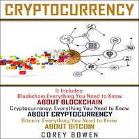 Cryptocurrency: 3 Manuscripts – Blockchain, Cryptocurrency, Bitcoin - Corey Bowen