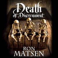 Death of Discernment - Ron Matsen