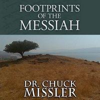Footprints of the Messiah - Chuck Missler