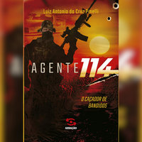 Agente 114: o caçador de bandidos - Luiz Antonio Cruz da Pinelli, Luiz Antônio da Cruz