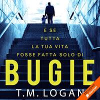 Bugie - T.M. Logan