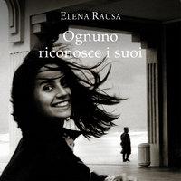 Ognuno riconosce i suoi - Elena Rausa