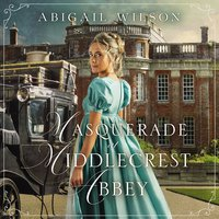 Masquerade at Middlecrest Abbey - Abigail Wilson