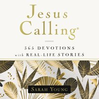 Jesus Calling, 365 Devotions with Real-Life Stories, with Full Scriptures - Sarah Young