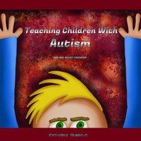 Teaching Children With Autism - Katherine Andrews
