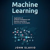 Machine Learning for Beginners: An Introduction to Artificial Intelligence and Machine Learning - John Slavio