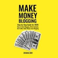 Make Money Blogging - Jessica Ker