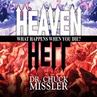 Heaven and Hell: What Happens When You Die? - Chuck Missler