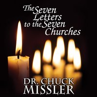 The Seven Letters to the Seven Churches - Chuck Missler