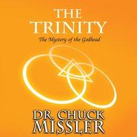 The Trinity: The Mystery of the Godhead - Chuck Missler