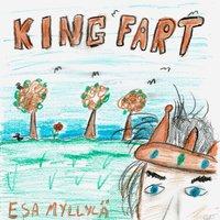 King Fart - Esa Myllylä