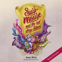 Susi Mouse and the red shiny Shoes - Anne Wick