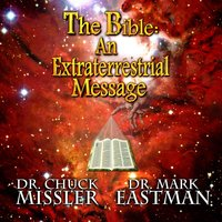 The Bible: An Extraterrestrial Message - Chuck Missler, Mark Eastman