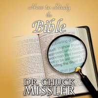 How to Study the Bible - Chuck Missler