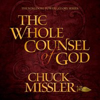 The Whole Counsel of God - Chuck Missler