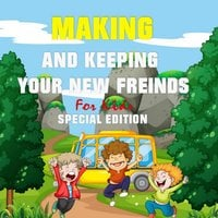Making and keeping your new Friends for Kids (Special Edition) - Tony R. Smith