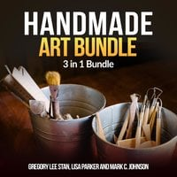 Handmade Art Bundle: 3 in 1 Bundle, Handmade, Bottle Art, Whetstone - Lisa Parker, Mark C Johnson, Gregory Lee Stan