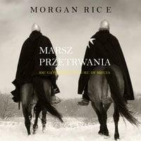 Marsz Przetrwania - Morgan Rice
