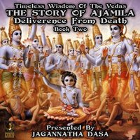 Timeless Wisdom Of The Vedas: The Story Of Ajamila Deliverence From Death – Book Two - Unknown