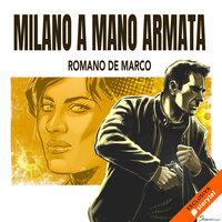 Milano a mano armata - Romano De Marco