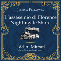 L'assassinio di Florence Nightingale Shore - Jessica Fellowes